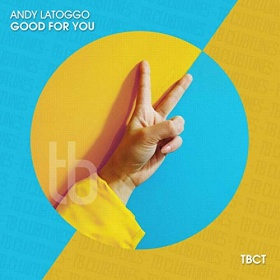 ANDY LATOGGO - GOOD FOR YOU